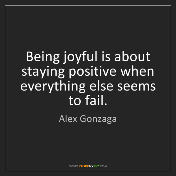 Alex Gonzaga: Being joyful is about staying positive when everything...