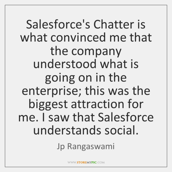 Salesforce's Chatter is what convinced me that the company understood what is ...