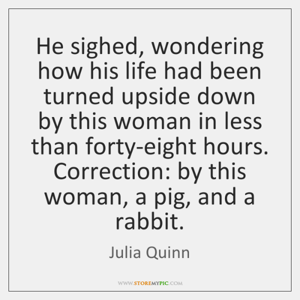 He sighed, wondering how his life had been turned upside down by ...