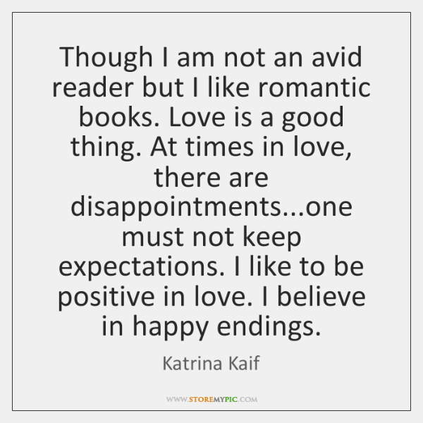 Though I am not an avid reader but I like romantic books. ...