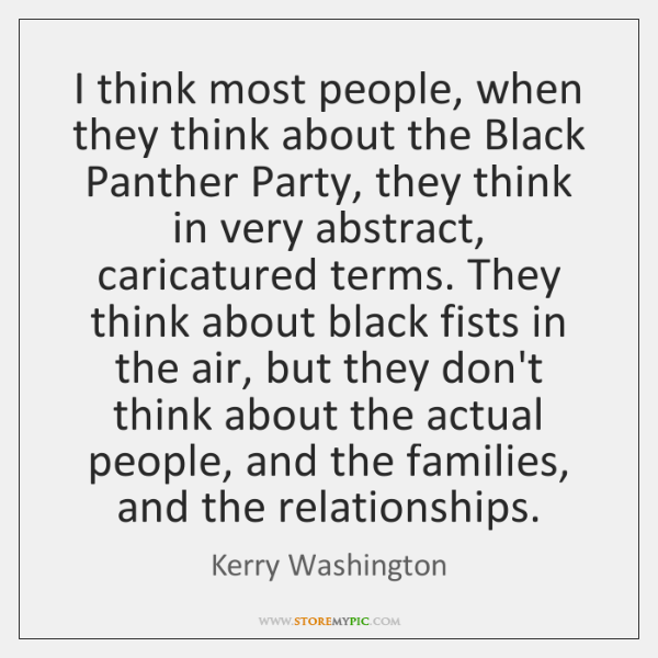 I think most people, when they think about the Black Panther Party, ...