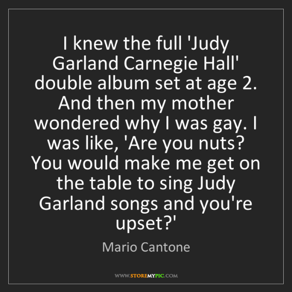 Mario Cantone: I knew the full 'Judy Garland Carnegie Hall' double album...