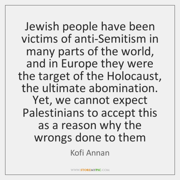 Jewish people have been victims of anti-Semitism in many parts of the ...