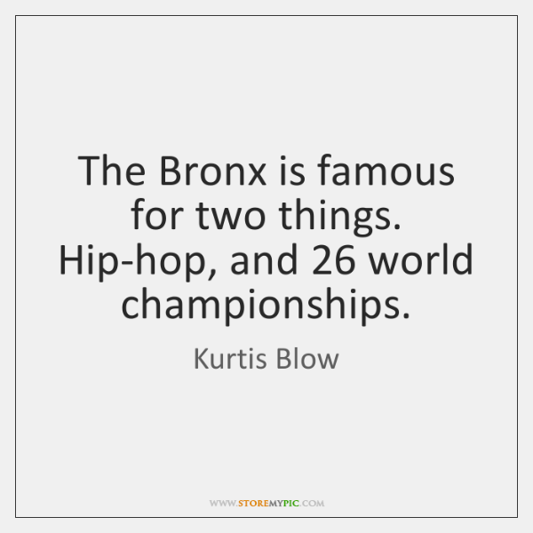 The Bronx is famous for two things. Hip-hop, and 26 world championships.
