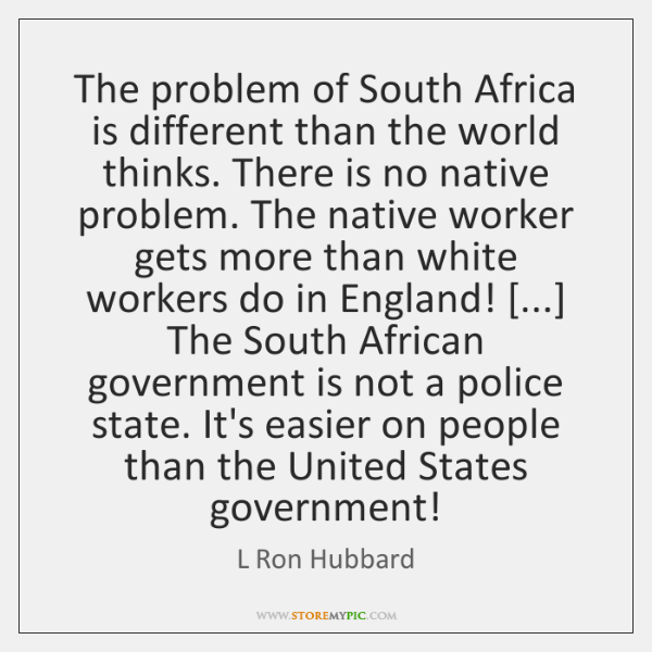 The problem of South Africa is different than the world thinks. There ...