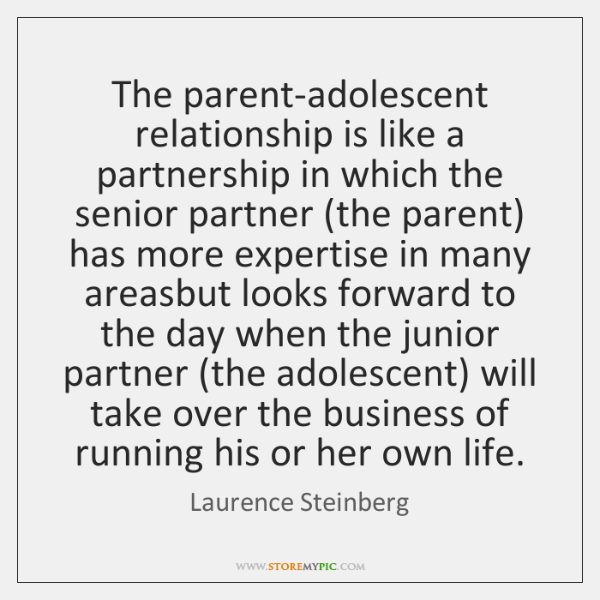 The parent-adolescent relationship is like a partnership in which the senior partner (...