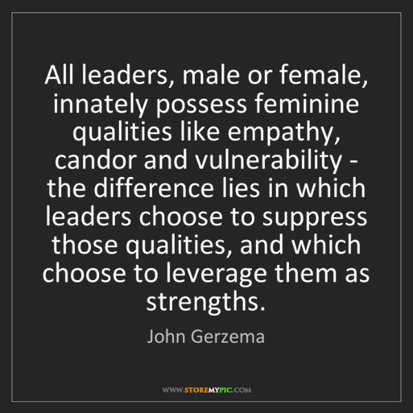 John Gerzema: All leaders, male or female, innately possess feminine...