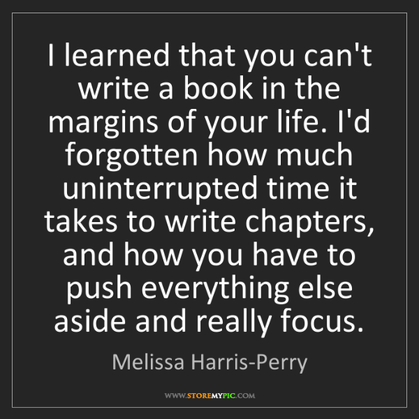 Melissa Harris-Perry: I learned that you can't write a book in the margins...