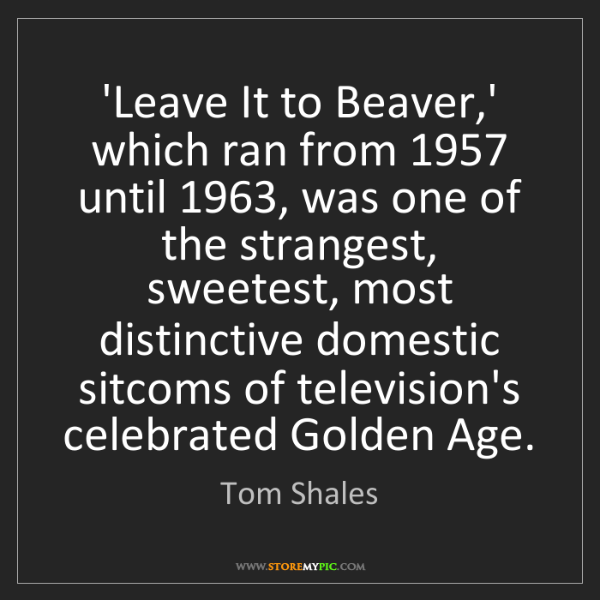 Tom Shales: 'Leave It to Beaver,' which ran from 1957 until 1963,...