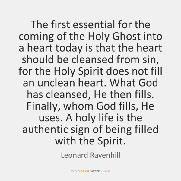 The first essential for the coming of the Holy Ghost into a ...