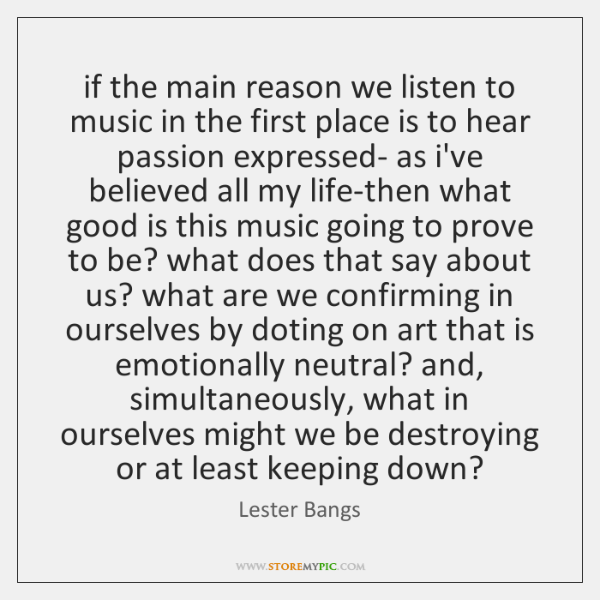if the main reason we listen to music in the first place ...