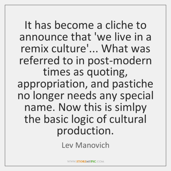 It has become a cliche to announce that 'we live in a ...