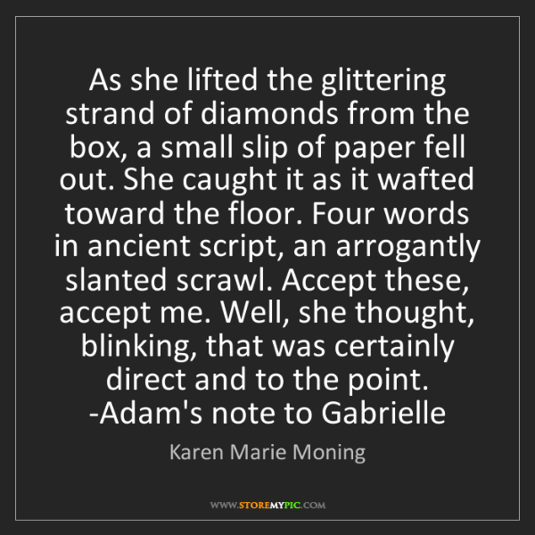 Karen Marie Moning: As she lifted the glittering strand of diamonds from...