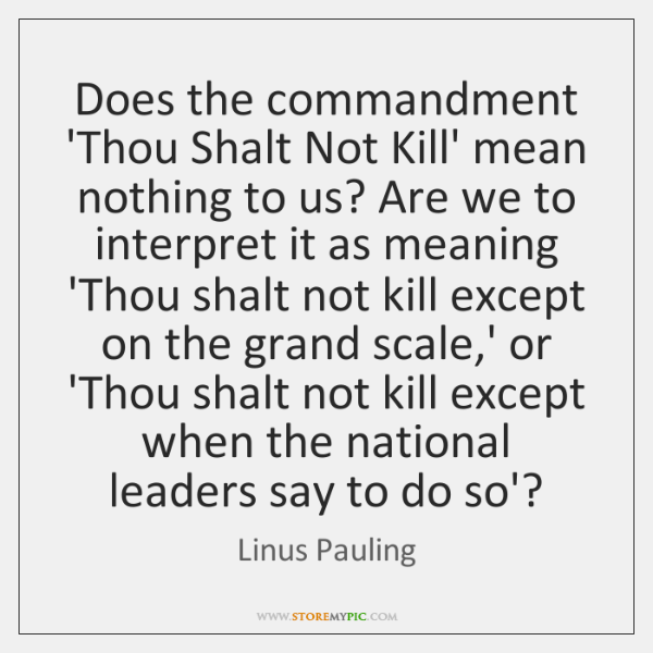 Does the commandment 'Thou Shalt Not Kill' mean nothing to us? Are ...