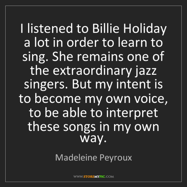 Madeleine Peyroux: I listened to Billie Holiday a lot in order to learn...