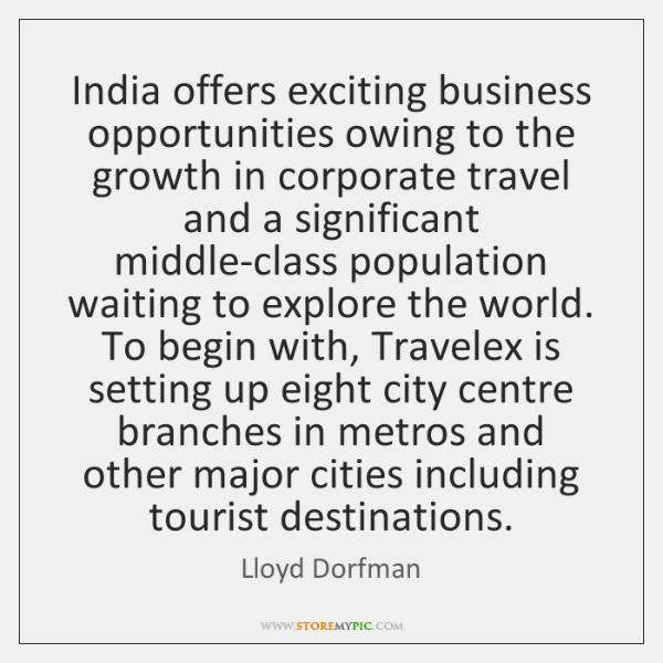 India offers exciting business opportunities owing to the growth in corporate travel ...