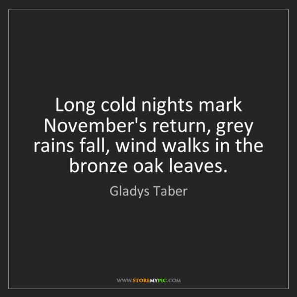 Gladys Taber: Long cold nights mark November's return, grey rains fall,...