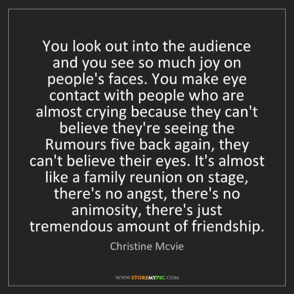 Christine Mcvie: You look out into the audience and you see so much joy...