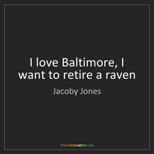 Jacoby Jones: I love Baltimore, I want to retire a raven