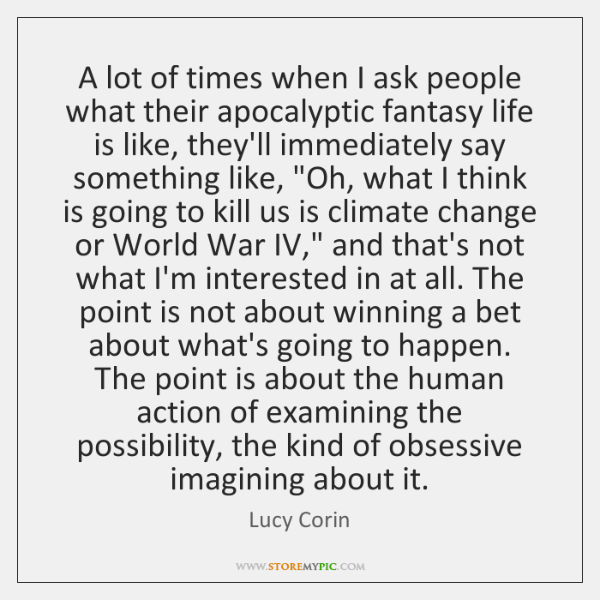 A lot of times when I ask people what their apocalyptic fantasy ...
