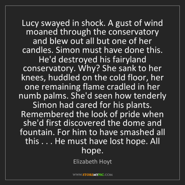 Elizabeth Hoyt: Lucy swayed in shock. A gust of wind moaned through the...