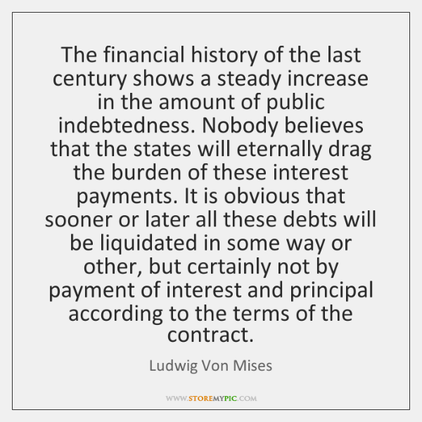 The financial history of the last century shows a steady increase in ...