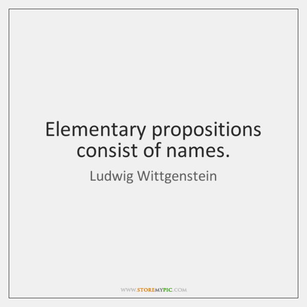 Elementary propositions consist of names.