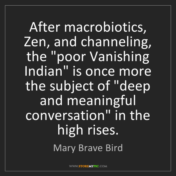 "Mary Brave Bird: After macrobiotics, Zen, and channeling, the ""poor Vanishing..."