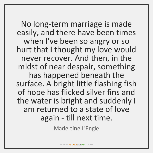 No long-term marriage is made easily, and there have been times when ...