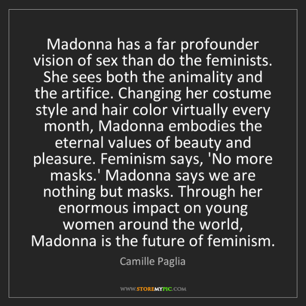Camille Paglia: Madonna has a far profounder vision of sex than do the...
