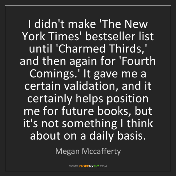Megan Mccafferty: I didn't make 'The New York Times' bestseller list until...