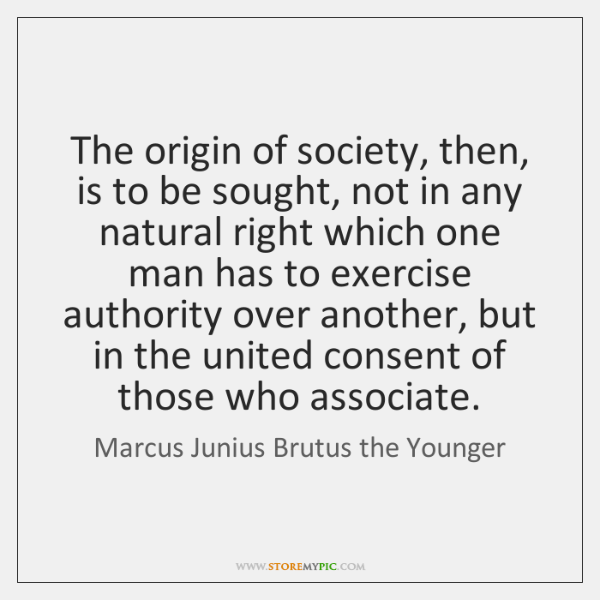The origin of society, then, is to be sought, not in any ...