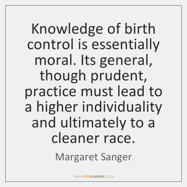 Knowledge of birth control is essentially moral. Its general, though prudent, practice ...