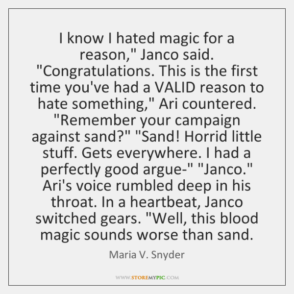 "I know I hated magic for a reason,"" Janco said. ""Congratulations. This ..."