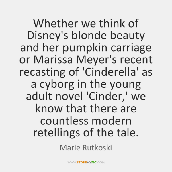Whether we think of Disney's blonde beauty and her pumpkin carriage or ...