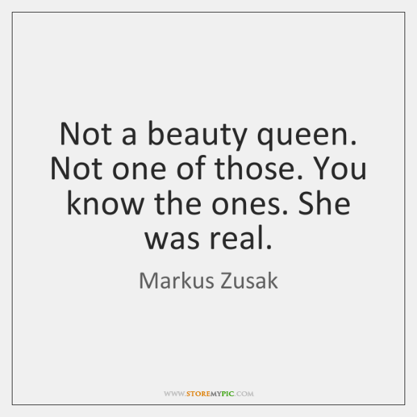 Not a beauty queen. Not one of those. You know the ones. ...
