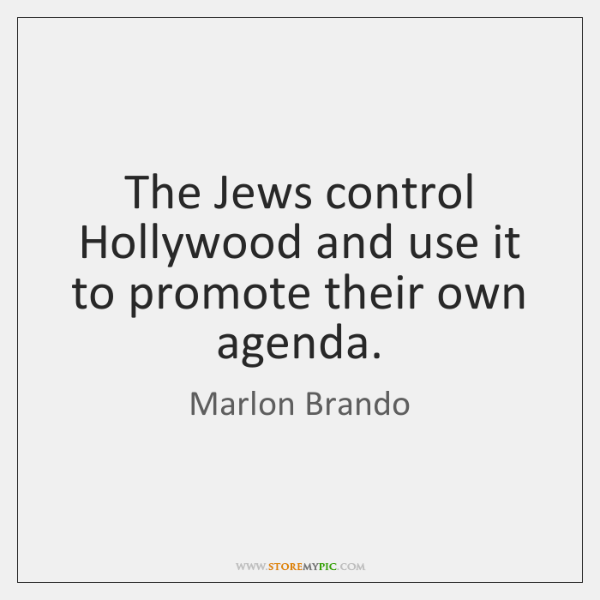 The Jews control Hollywood and use it to promote their own agenda.