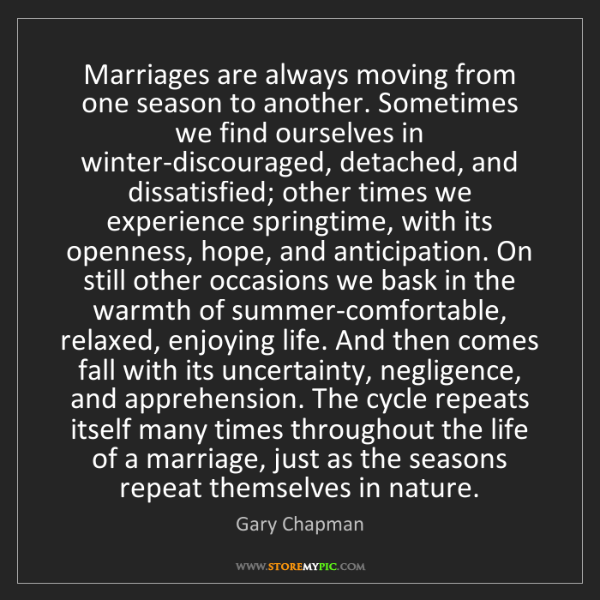 Gary Chapman: Marriages are always moving from one season to another....