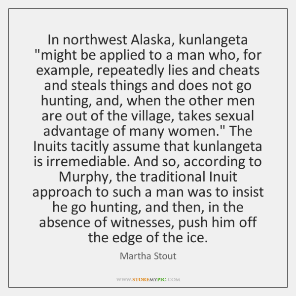 """In northwest Alaska, kunlangeta """"might be applied to a man who, for ..."""