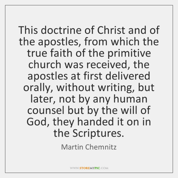This doctrine of Christ and of the apostles, from which the true ...