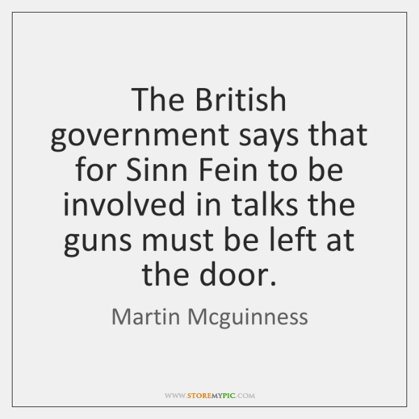 The British government says that for Sinn Fein to be involved in ...