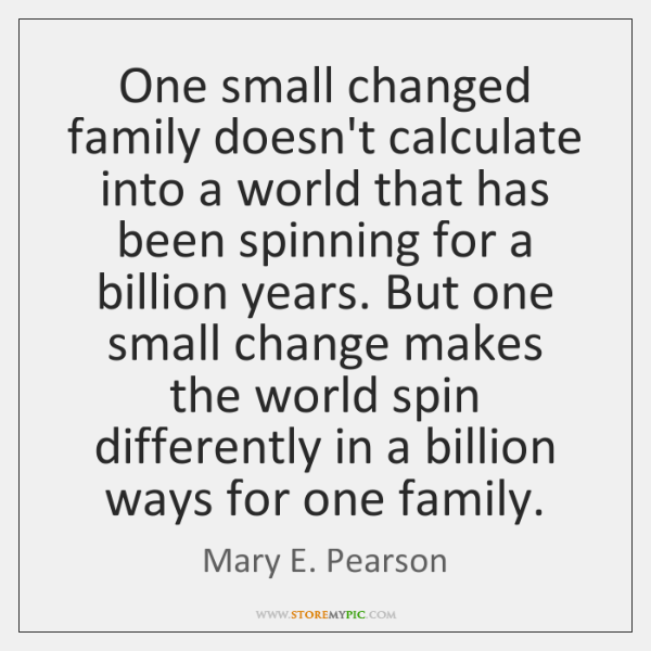 One small changed family doesn't calculate into a world that has been ...