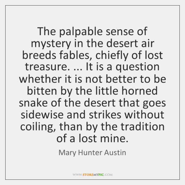 The palpable sense of mystery in the desert air breeds fables, chiefly ...