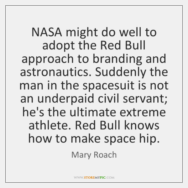 NASA might do well to adopt the Red Bull approach to branding ...