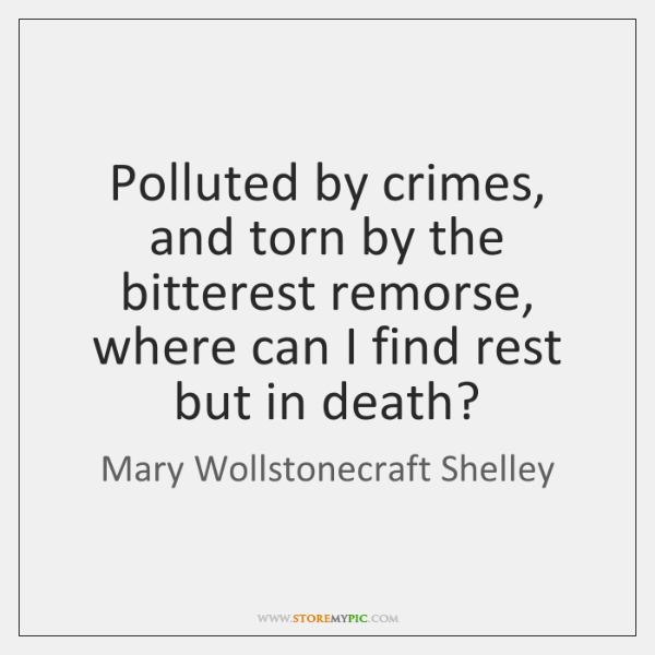 Polluted by crimes, and torn by the bitterest remorse, where can I ...