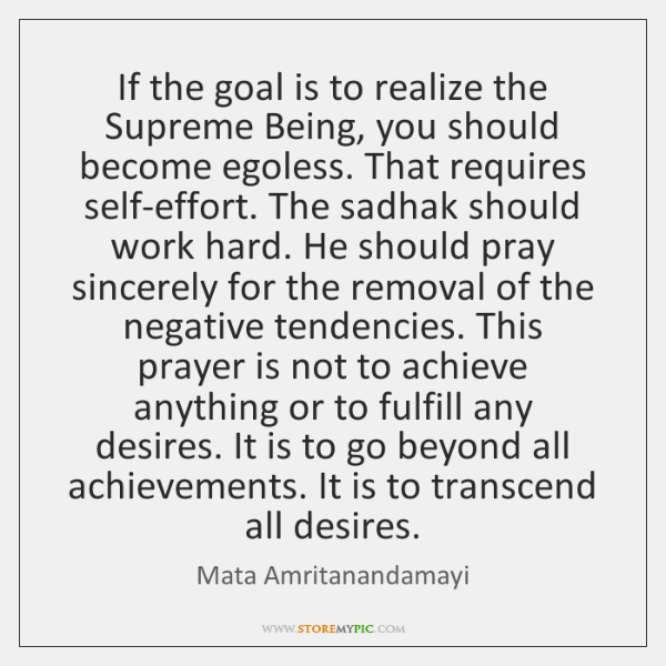 If the goal is to realize the Supreme Being, you should become ...
