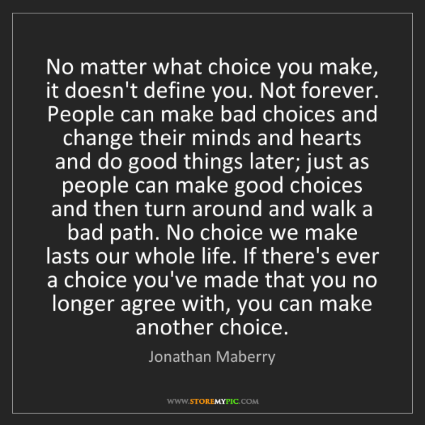 Jonathan Maberry: No matter what choice you make, it doesn't define you....