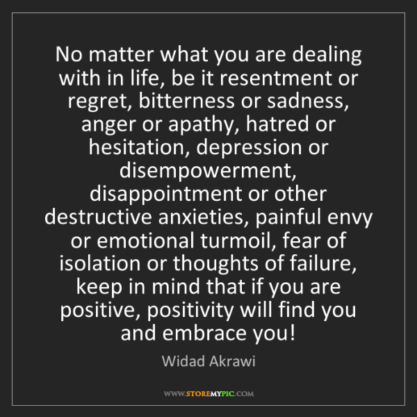 Widad Akrawi: No matter what you are dealing with in life, be it resentment...