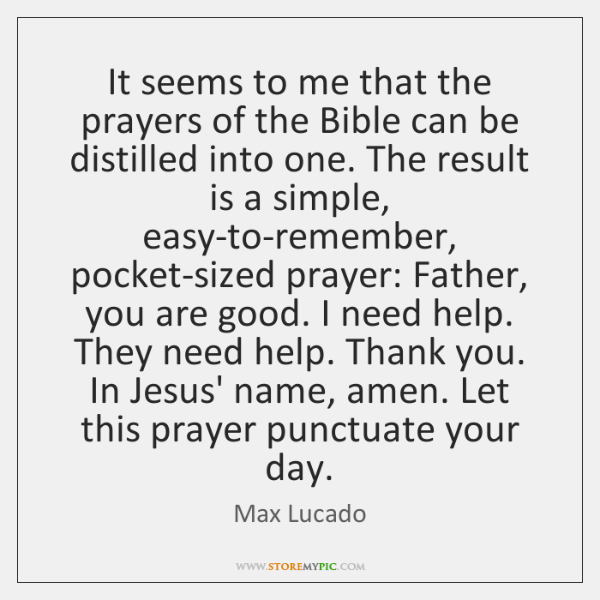 It seems to me that the prayers of the Bible can be ...