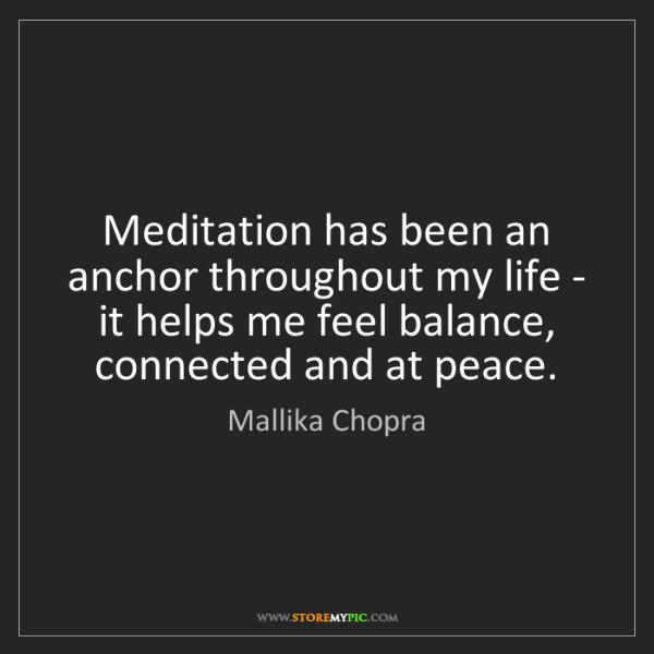 Mallika Chopra: Meditation has been an anchor throughout my life - it...